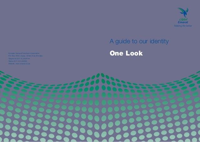 A guide to our identity Emirates General Petroleum Corporation P.O. Box 9400, Dubai, United Arab Emirates Telephone (971-4...