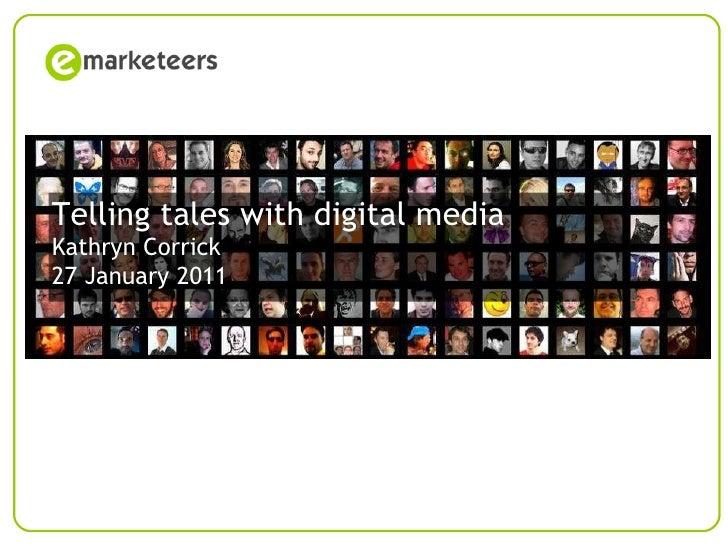 © Emarketeers 2007 Page  Telling tales with digital media Kathryn Corrick 27 January 2011