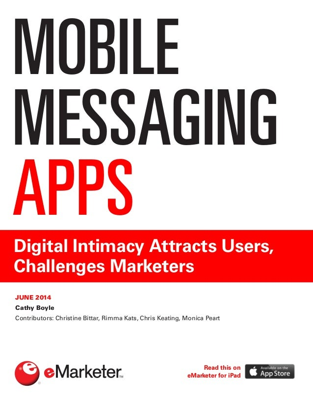 Mobil Messaging Apps 2014: Digital Intimacy Attracts Users, Challenges Marketers