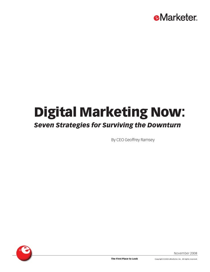 Digital Marketing Now: Seven Strategies for Surviving the Downturn                        By CEO Geoffrey Ramsey          ...