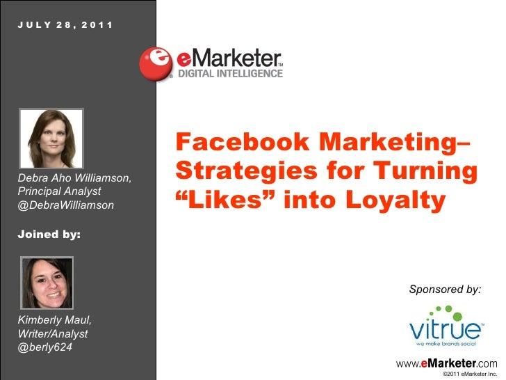 "eMarketer Webinar: Facebook Marketing—Strategies for Turning ""Likes"" into Loyalty"