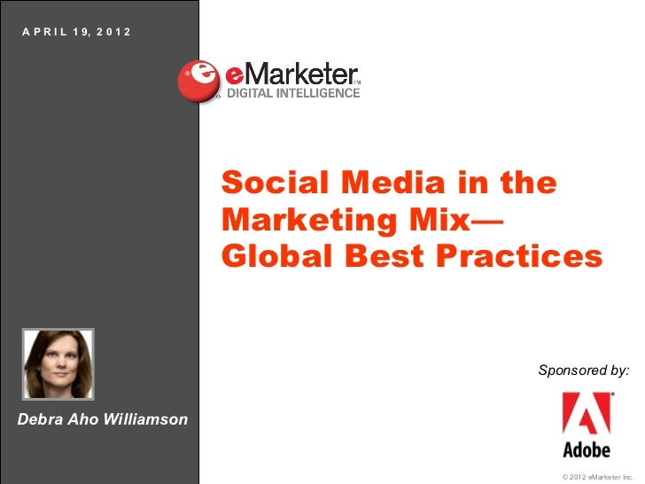 A P R I L 1 9, 2 0 1 2                         Social Media in the                         Marketing Mix—                 ...