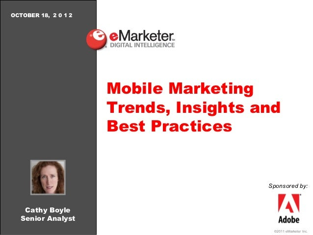 OCTOBER 18, 2 0 1 2                      Mobile Marketing                      Trends, Insights and                      B...