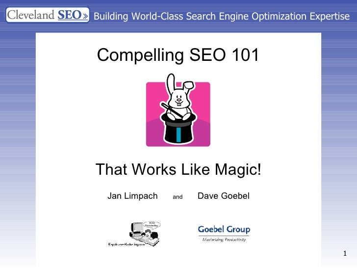 Building World-Class Search Engine Optimization Expertise Compelling SEO 101 That Works Like Magic! Jan Limpach  and   Dav...