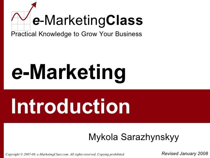 e -Marketing Mykola Sarazhynskyy Introduction Revised January 2008