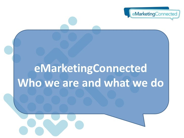 eMarketingConnectedWho we are and what we do
