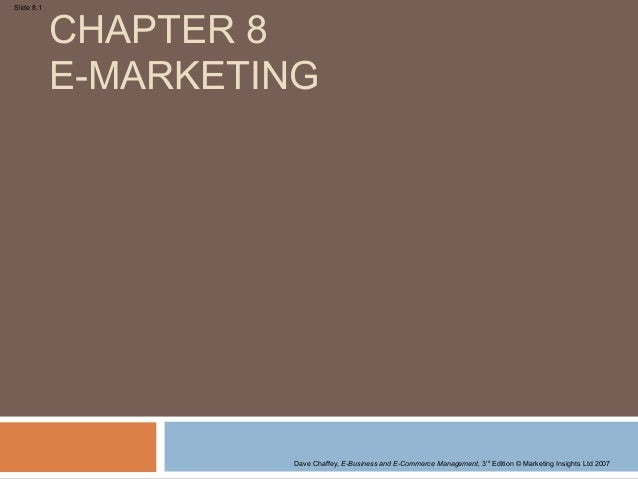 CHAPTER 8Slide 8.1            E-MARKETING                     Dave Chaffey, E-Business and E-Commerce Management, 3rd Edit...