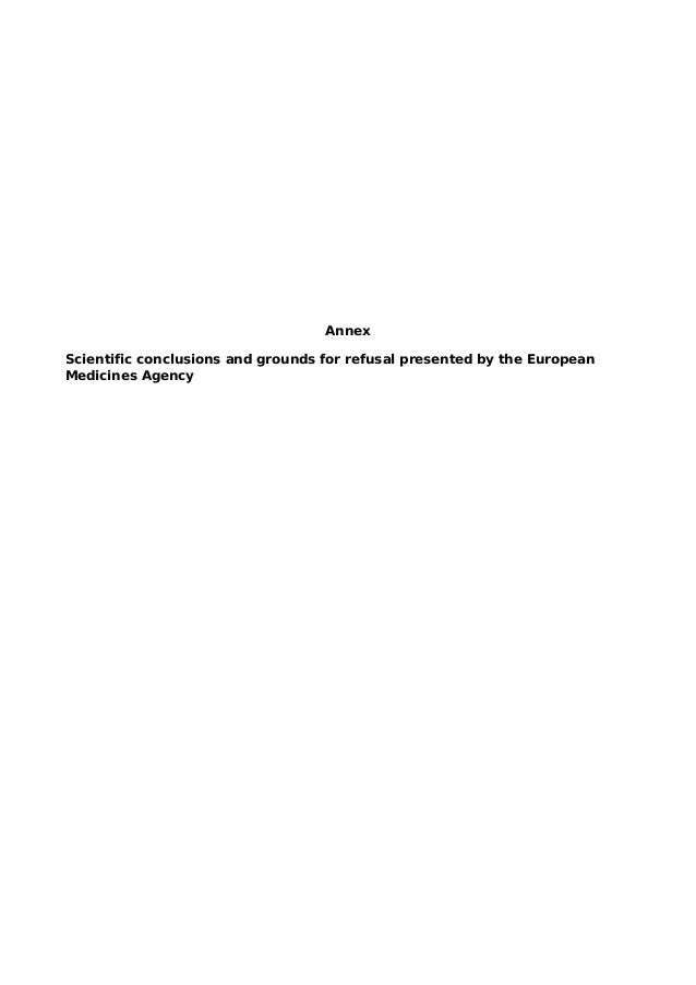 AnnexScientific conclusions and grounds for refusal presented by the EuropeanMedicines Agency
