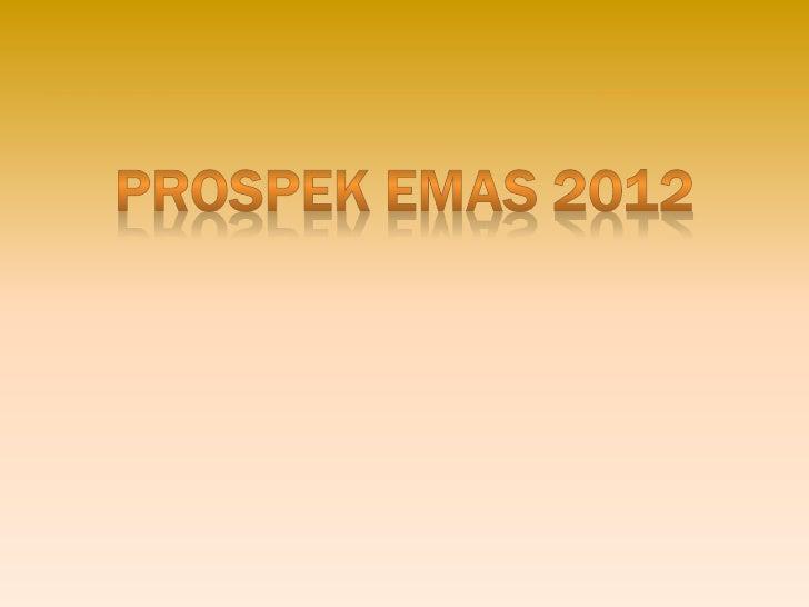MENGAPA EMAS DI 2012•   Satu-satunya investasi yang liquid yang tersisa    dikarenakan:    -   Masih lemahnya pemulihan ek...