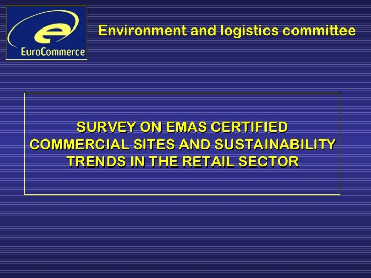 SURVEY ON EMAS CERTIFIED COMMERCIAL SITES AND SUSTAINABILITY TRENDS IN THE RETAIL SECTOR
