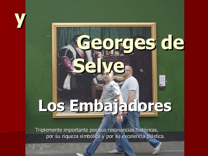 Jean de Dinteville  y   Georges de Selve   Los Embajadores Triplemente importante por sus resonancias históricas,  por su ...