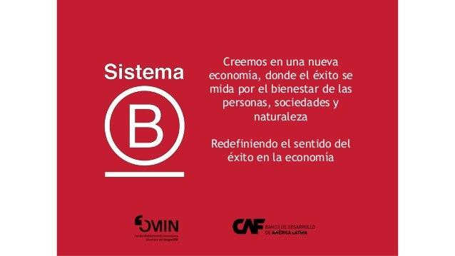 Creemos en una nueva economía, donde el éxito se mida por el bienestar de las personas, sociedades y naturaleza Redefinien...