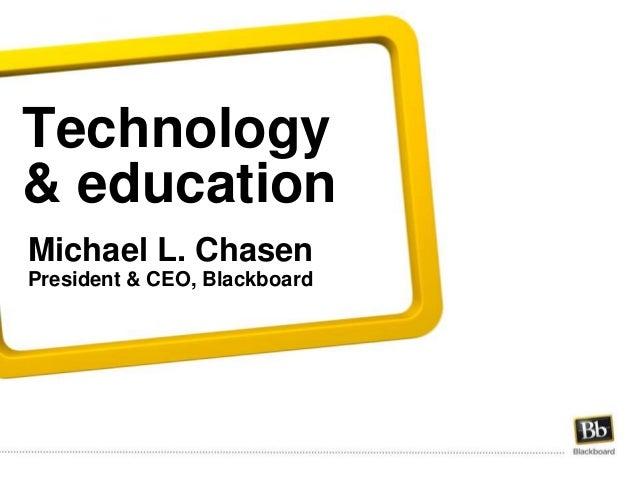 Michael L. Chasen President & CEO, Blackboard Technology & education