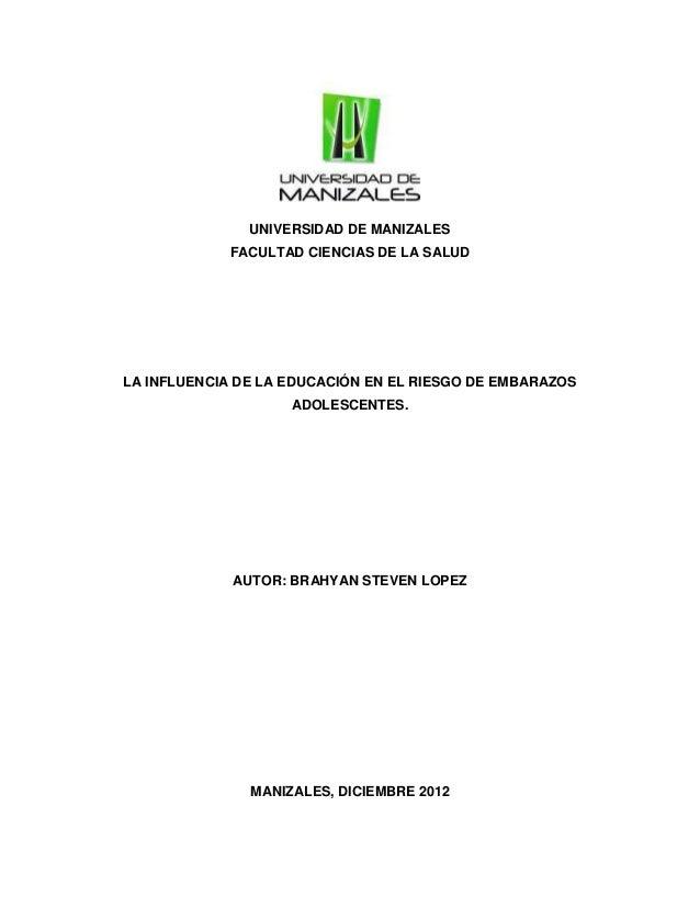 UNIVERSIDAD DE MANIZALESFACULTAD CIENCIAS DE LA SALUDLA INFLUENCIA DE LA EDUCACIÓN EN EL RIESGO DE EMBARAZOSADOLESCENTES.A...