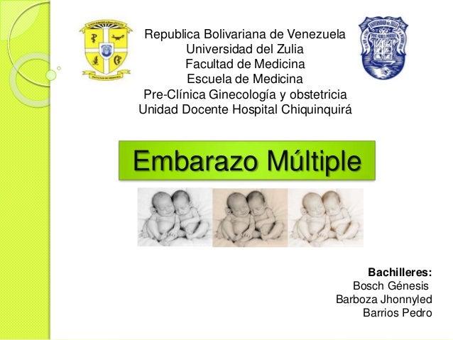 Embarazo Múltiple Bachilleres: Bosch Génesis Barboza Jhonnyled Barrios Pedro Republica Bolivariana de Venezuela Universida...