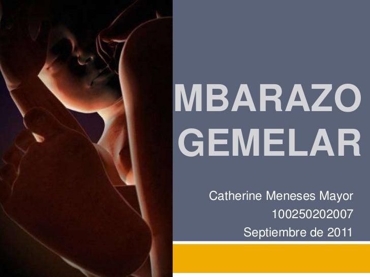 EMBARAZO GEMELAR  Catherine Meneses Mayor             100250202007       Septiembre de 2011