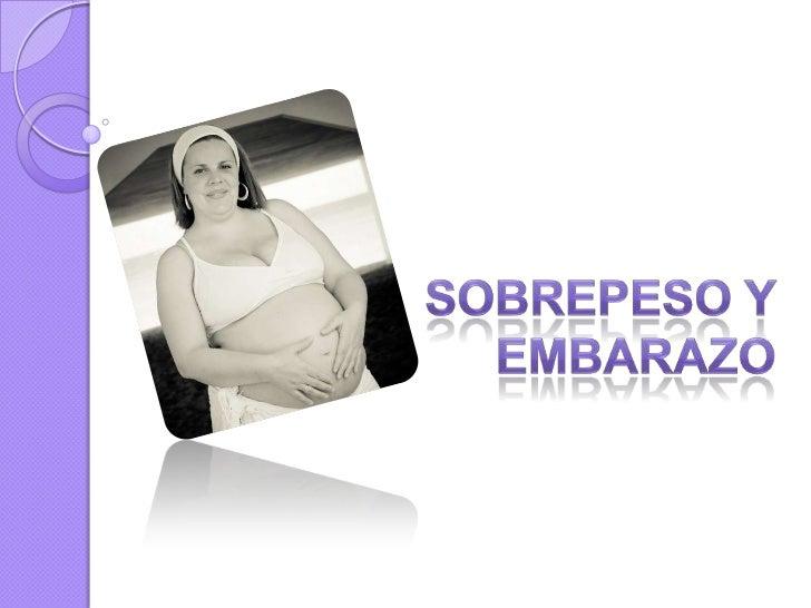    En México 50 por ciento de las    mujeres embarazadas sufre    sobrepeso y obesidad, lo que provoca    altos riesgos d...