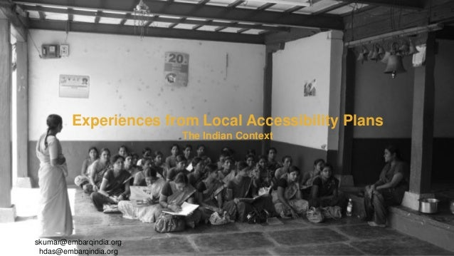 Experiences from Local Accessibility Plans The Indian Context skumar@embarqindia.org hdas@embarqindia.org