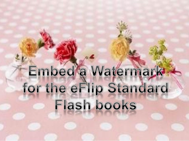 Embed a watermark for the e flip standard flash books
