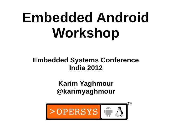 Embedded Android Workshop ESC India 2012