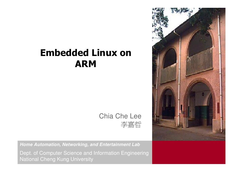 Embedded Linux on               ARM                                      Chia Che Lee                                     ...