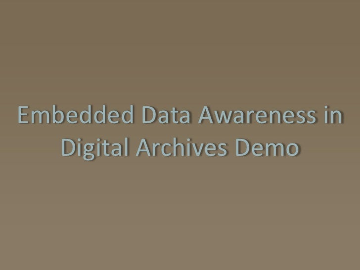 Embedded Data Awareness in Digital Archives Demo<br />