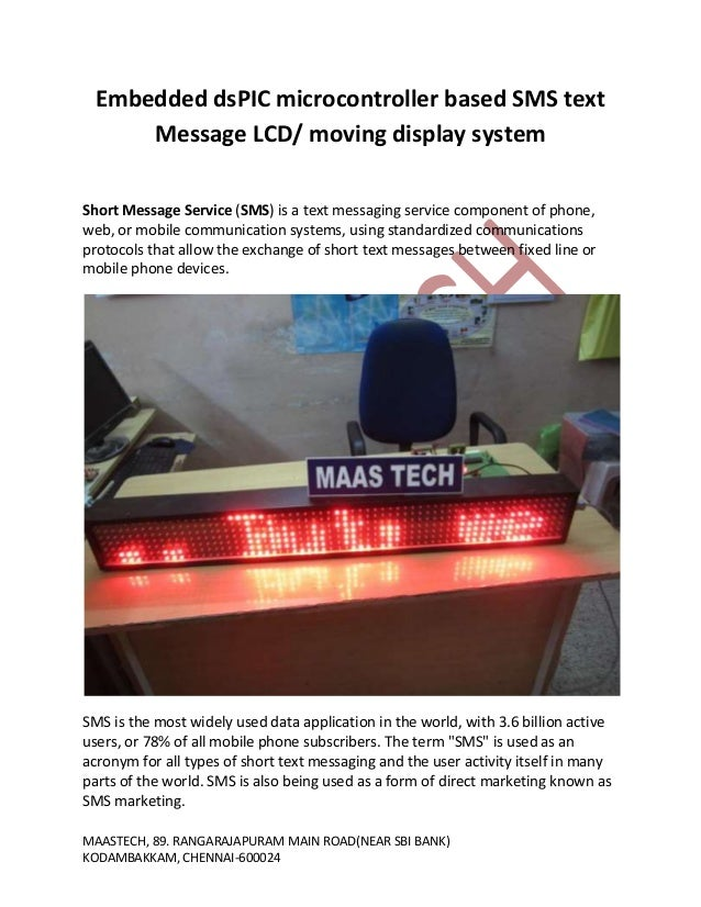sms based display Lcd display: this is used to show various informative messages to the user like sending sms, sms sent 5 buzzer: a piezoelectric buzzer is connected to the system using a transistor circuit.