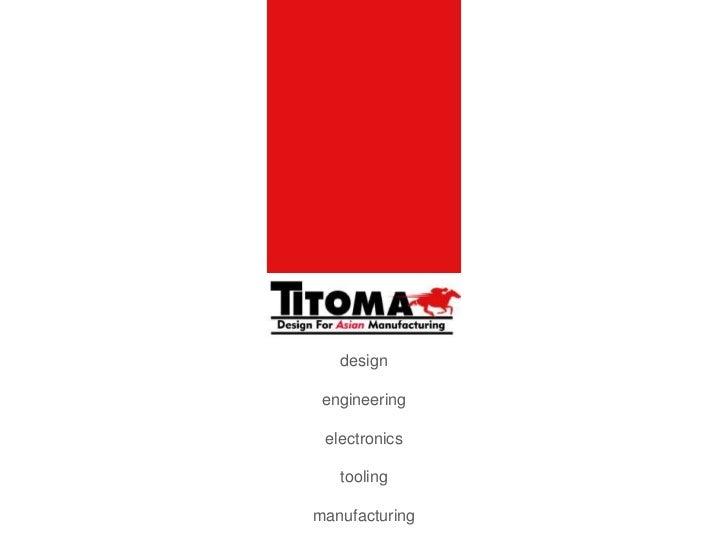 design<br />engineering<br />electronics<br />tooling<br />manufacturing<br />