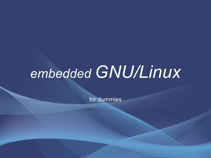 embedded  GNU/Linux for dummies