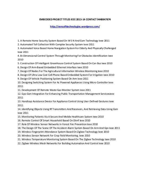 EMBEDDED PROJECT TITLES IEEE 2013-14 CONTACT 9448847874 http://vensofttechnologies.wordpress.com/ 1. A Remote Home Securit...