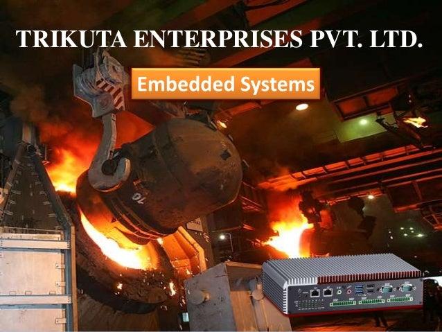TRIKUTA ENTERPRISES PVT. LTD. Embedded System