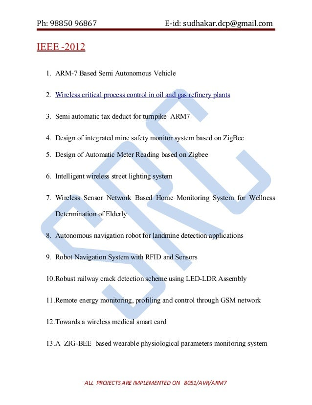 Ph: 98850 96867                              E-id: sudhakar.dcp@gmail.comIEEE -2012  1. ARM-7 Based Semi Autonomous Vehicl...