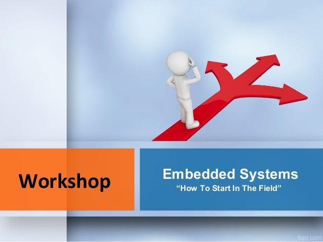 Embedded systems workshop 20-06-2013