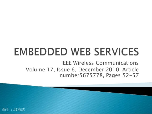 IEEE Wireless Communications Volume 17, Issue 6, December 2010, Article number5675778, Pages 52-57  學生:邱柏誌