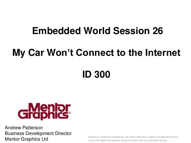 Embedded World Session 26   My Car Won't Connect to the Internet                                ID 300Andrew PattersonBusi...