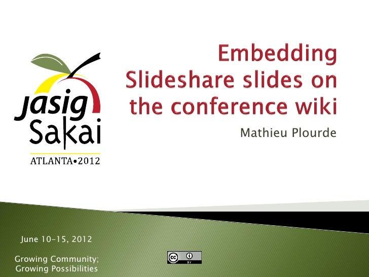 Mathieu Plourde June 10-15, 2012Growing Community;Growing Possibilities