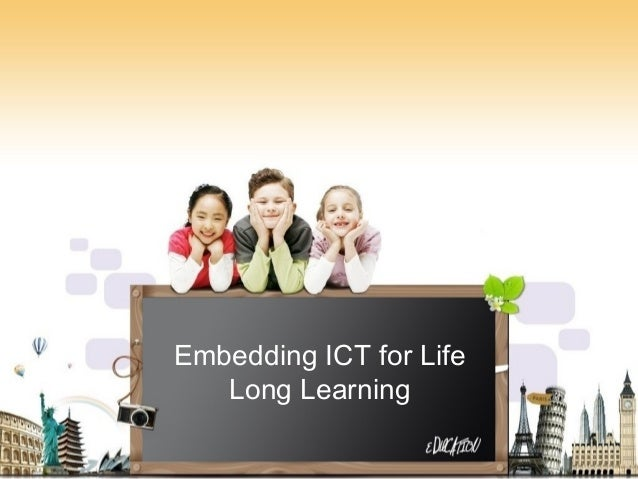 Embedding ICT for life long learning