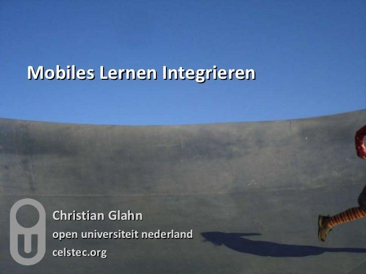 Mobiles Lernen Integrieren Christian Glahn open universiteit nederland celstec.org