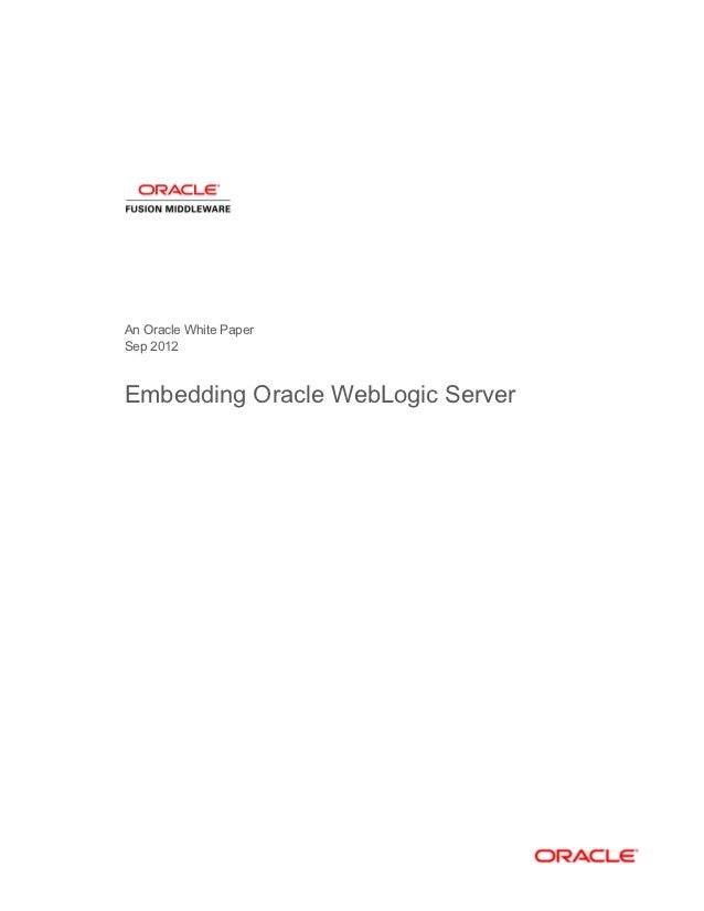 An Oracle White PaperSep 2012Embedding Oracle WebLogic Server