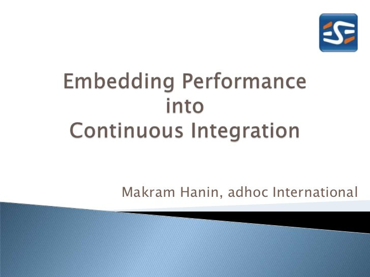 "ESEconf2011 - Hanin Makram: ""Embedding Performance into Continuous Integration: an innovative approach for efficient quality and performance assurance in Java development projects"""