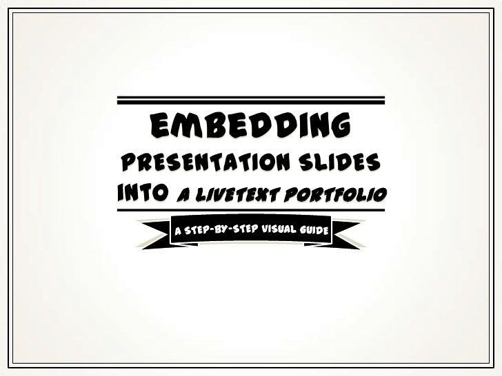 Embedding Presentation Slides Into Live Text