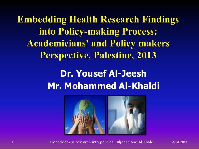 Dr. Yousef Al-Jeesh Mr. Mohammed Al-Khaldi  1  Embeddeness research into policies, Aljeesh and Al-Khaldi  April, 2013