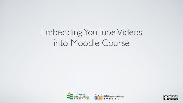 Embedding YouTube Videos  into Moodle Course