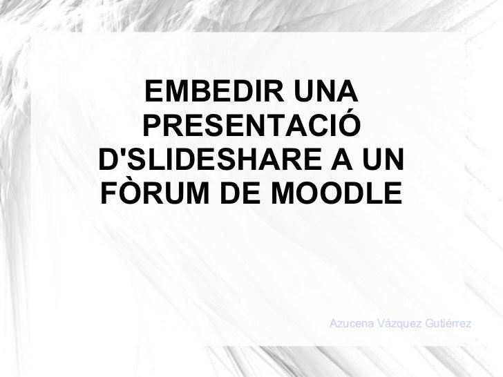 Embedir slideshare forum_moodle