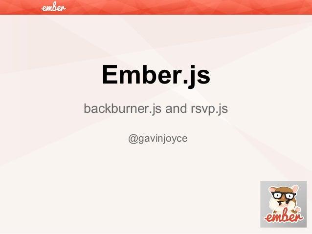 Ember.js backburner.js and rsvp.js @gavinjoyce