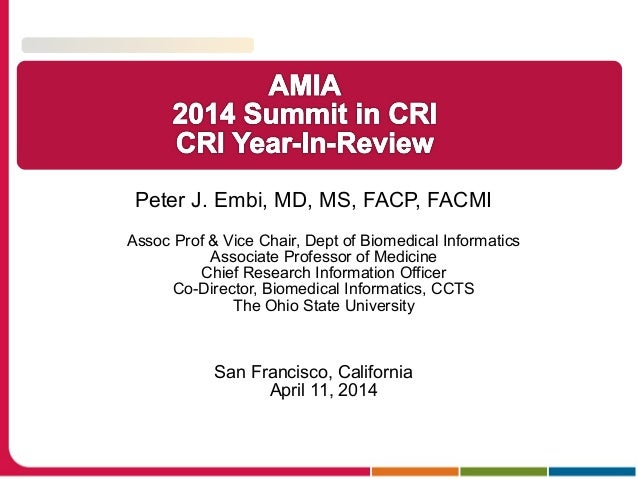 Peter J. Embi, MD, MS, FACP, FACMI Assoc Prof & Vice Chair, Dept of Biomedical Informatics Associate Professor of Medicine...