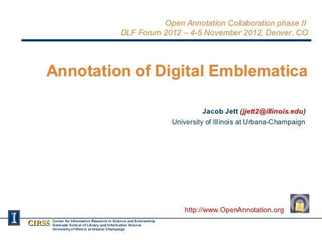 Open Annotation Collaboration phase II                                              DLF Forum 2012 – 4-5 November 2012, De...