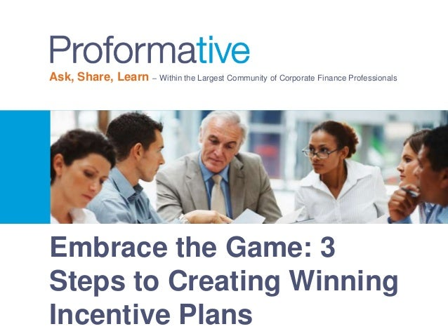 Ask, Share, Learn – Within the Largest Community of Corporate Finance Professionals  Embrace the Game: 3  Steps to Creatin...