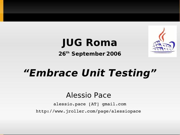 Embrace Unit Testing
