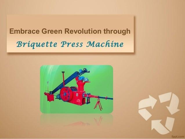 Embrace Green Revolution through Briquette Press Machine